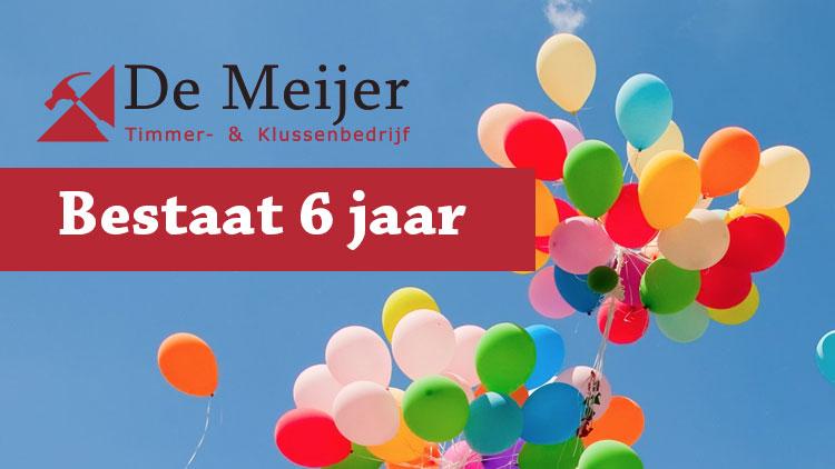 De Meijer viert 6-jarig bestaan - De Meijer Timmer- en Klussenbedrijf