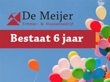 De meijer viert 6-jarig bestaan - De Meijer Timmer- en Klussenebedrijf